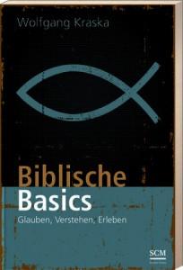 Biblische Basics. Glauben, Verstehen, Erleben