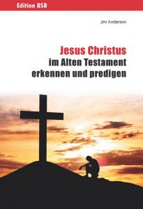Jesus Christus im Alten Testament erkennen und predigen