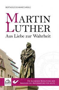 martin-luther-aus-liebe-zur-wahrheit